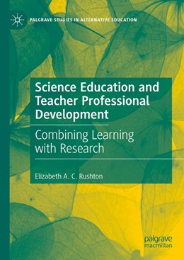Abbildung von A. C. Rushton | Science Education and Teacher Professional Development | 1. Auflage | 2021 | beck-shop.de