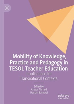 Abbildung von Ahmed / Barnawi | Mobility of Knowledge, Practice and Pedagogy in TESOL Teacher Education | 1. Auflage | 2021 | beck-shop.de