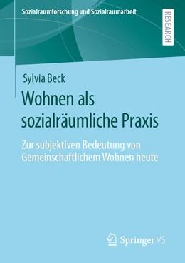 Abbildung von Beck | Wohnen als sozialräumliche Praxis | 1. Auflage | 2021 | 21 | beck-shop.de