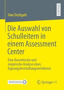 Abbildung von Dezhgahi | Die Auswahl von Schulleitern in einem Assessment Center | 1. Auflage | 2021 | beck-shop.de