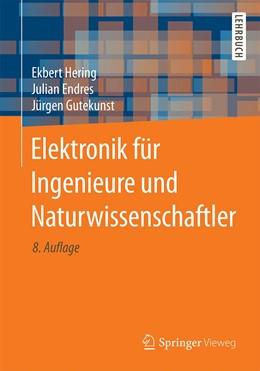 Abbildung von Hering / Endres | Elektronik für Ingenieure und Naturwissenschaftler | 8. Auflage | 2021 | beck-shop.de