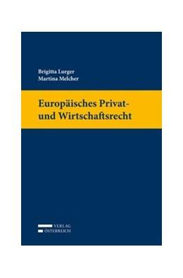 Abbildung von Lurger / Melcher | Europäisches Privat- und Wirtschaftsrecht | 1. Auflage | 2020 | beck-shop.de