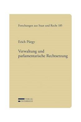 Abbildung von Pürgy | Verwaltung und parlamentarische Rechtsetzung | 1. Auflage | 2020 | 185 | beck-shop.de