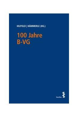 Abbildung von Hilpold / Hämmerle | 100 Jahre B-VG | 1. Auflage | 2020 | beck-shop.de