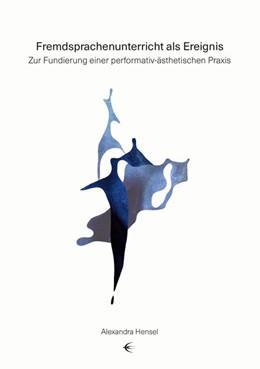 Abbildung von Hensel | Fremdsprachenunterricht als Ereignis | 1. Auflage | 2020 | beck-shop.de