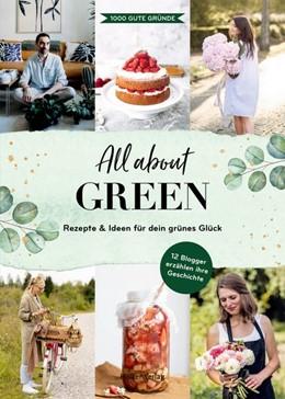 Abbildung von 1000 Gute Gründe | All about green | 1. Auflage | 2020 | beck-shop.de