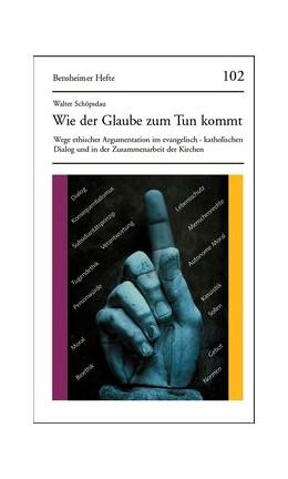 Abbildung von Schöpsdau | Wie der Glaube zum Tun kommt | 1. Auflage 2004 | 2004 | Wege ethischer Argumentation i... | Heft 102