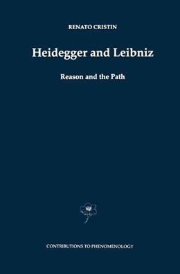 Abbildung von Cristin   Heidegger and Leibniz   1998   Reason and the Path with a For...   35