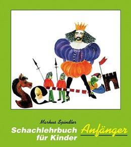 Abbildung von Spindler | Schachlehrbuch für Kinder - Anfänger | 13. Auflage | 2020 | beck-shop.de