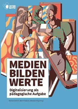 Abbildung von Dietrich / Friedrich | Medien bilden Werte | 1. Auflage | 2020 | beck-shop.de