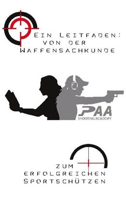 Abbildung von Paa / PAA Shooting Academy | Von der Waffensachkunde zum erfolgreichen Sportschützen | 1. Auflage | 2020 | beck-shop.de