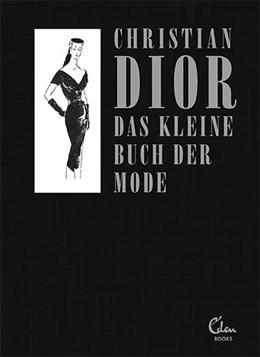 Abbildung von Dior | Das kleine Buch der Mode (Mit einem Vorwort von Melissa Drier) | 1. Auflage | 2021 | beck-shop.de
