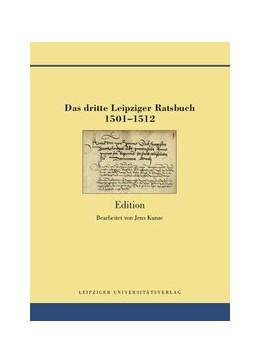 Abbildung von Das dritte Leipziger Ratsbuch 1501-1512 | 1. Auflage | 2020 | beck-shop.de