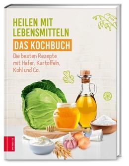 Abbildung von Heilen mit Lebensmitteln - Das Kochbuch | 1. Auflage | 2021 | beck-shop.de