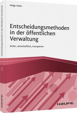 Abbildung von Holm | Entscheidungsmethoden in der öffentlichen Verwaltung | 1. Auflage | 2021 | beck-shop.de