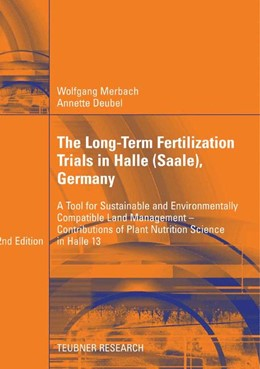 Abbildung von Merbach / Deubel | The Long-Term Fertilization Trials in Halle (Saale) | 2007 | A Tool for Sustainable and Env...