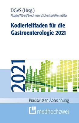 Abbildung von Akoglu / Albert | Kodierleitfaden für die Gastroenterologie 2021 | 14. Auflage | 2021 | beck-shop.de