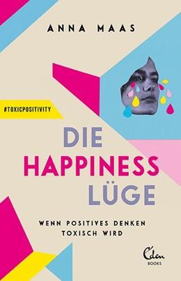 Abbildung von Maas   Die Happiness-Lüge   1. Auflage   2021   beck-shop.de