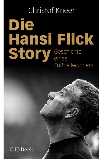 Cover: Christof Kneer, Die Hansi-Flick-Story