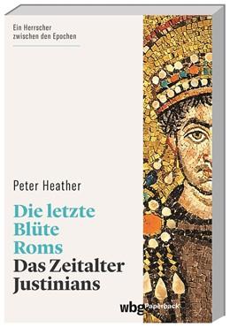 Abbildung von Heather | Die letzte Blüte Roms | 1. Auflage | 2021 | beck-shop.de