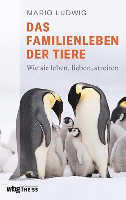 Abbildung von Ludwig | Das Familienleben der Tiere | 1. Auflage | 2021 | beck-shop.de