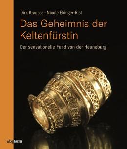 Abbildung von Krausse / Ebinger | Das Geheimnis der Keltenfürstin | 2. Auflage | 2021 | beck-shop.de