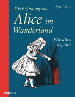 Abbildung von Hunt   Die Erfindung von Alice im Wunderland   1. Auflage   2021   beck-shop.de