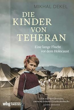 Abbildung von Dekel | Die Kinder von Teheran | 1. Auflage | 2021 | beck-shop.de