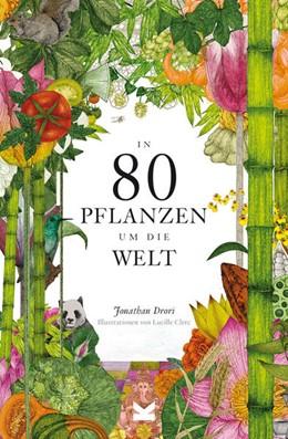 Abbildung von Drori   In 80 Pflanzen um die Welt   1. Auflage   2021   beck-shop.de