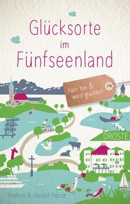 Abbildung von Hesse   Glücksorte im Fünfseenland   1. Auflage   2021   beck-shop.de