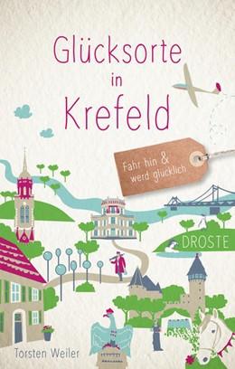 Abbildung von Weiler | Glücksorte in Krefeld | 1. Auflage | 2021 | beck-shop.de