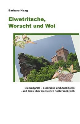 Abbildung von Haag   Elwetritsche, Worscht und Woi   1. Auflage   2020   beck-shop.de