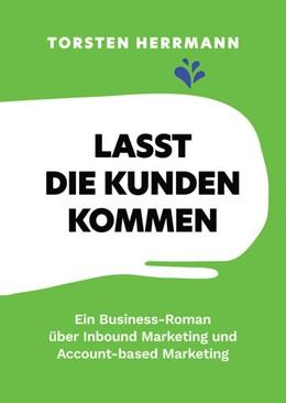 Abbildung von Herrmann   Lasst die Kunden kommen   1. Auflage   2020   beck-shop.de