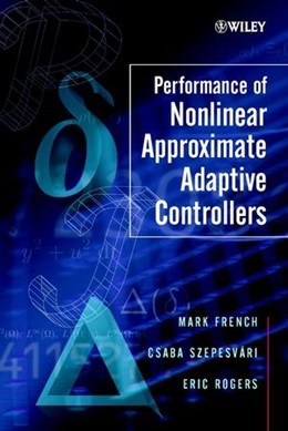Abbildung von French / Szepesvári / Rogers | Performance of Nonlinear Approximate Adaptive Controllers | 2003