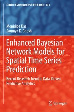 Abbildung von Das / Ghosh   Enhanced Bayesian Network Models for Spatial Time Series Prediction   1. Auflage   2020   858   beck-shop.de