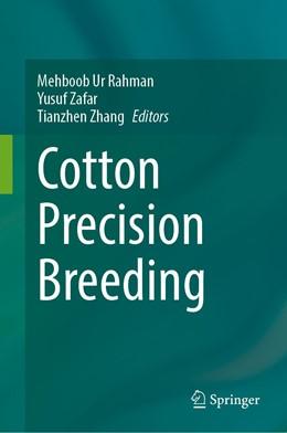 Abbildung von Rahman / Zafar | Cotton Precision Breeding | 1. Auflage | 2021 | beck-shop.de
