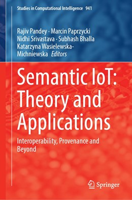Abbildung von Pandey / Paprzycki | Semantic IoT: Theory and Applications | 1. Auflage | 2021 | 941 | beck-shop.de