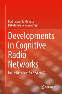 Abbildung von Maharaj / Awoyemi | Developments in Cognitive Radio Networks | 1. Auflage | 2021 | beck-shop.de