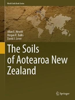 Abbildung von Hewitt / Balks | The Soils of Aotearoa New Zealand | 1. Auflage | 2021 | beck-shop.de