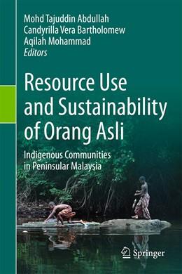 Abbildung von Abdullah / Bartholomew | Resource Use and Sustainability of Orang Asli | 1. Auflage | 2021 | beck-shop.de