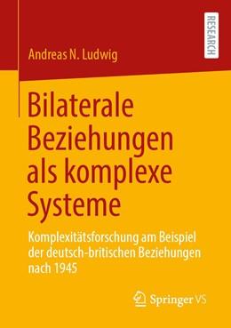 Abbildung von Ludwig | Bilaterale Beziehungen als komplexe Systeme | 1. Auflage | 2021 | beck-shop.de