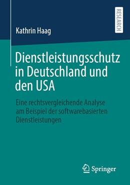 Abbildung von Haag | Dienstleistungsschutz in Deutschland und den USA | 1. Auflage | 2020 | beck-shop.de
