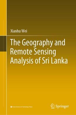 Abbildung von Wei   The Geography and Remote Sensing Analysis of Sri Lanka   1. Auflage   2021   beck-shop.de