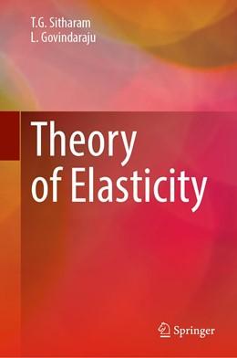 Abbildung von Sitharam / Govindaraju | Theory of Elasticity | 1. Auflage | 2021 | beck-shop.de