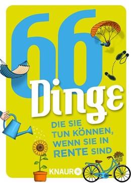 Abbildung von Heinemann / Schweida | 66 Dinge, die Sie tun können, wenn Sie in Rente sind | 1. Auflage | 2021 | beck-shop.de