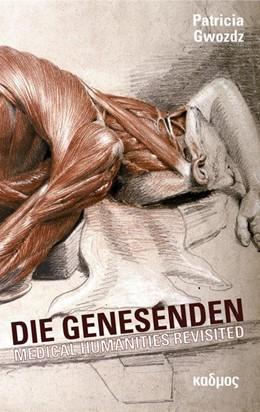 Abbildung von Gwozdz | Die Genesenden | 1. Auflage | 2021 | beck-shop.de