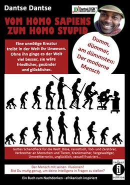 Abbildung von Dantse | VOM HOMOSAPIENS ZUM HOMOSTUPID | 1. Auflage | 2020 | beck-shop.de
