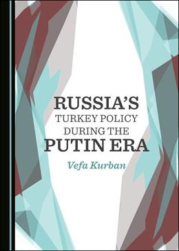 Abbildung von Kurban | Russia's Turkey Policy during the Putin Era | 1. Auflage | 2020 | beck-shop.de