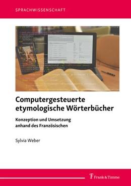 Abbildung von Weber | Computergesteuerte etymologische Wörterbücher | 1. Auflage | 2020 | beck-shop.de
