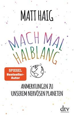Abbildung von Haig   Mach mal halblang. Anmerkungen zu unserem nervösen Planeten   1. Auflage   2021   beck-shop.de